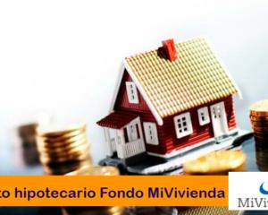 Crédito Hipotecario Fondo MiVivienda